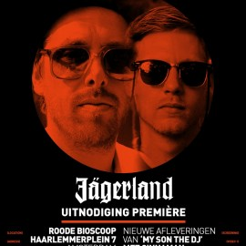 Premiere Jagerland My Son the DJ & Ter Plekke